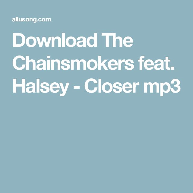 Download The Chainsmokers feat. Halsey - Closer mp3