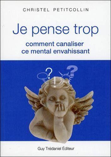 JE PENSE TROP: Amazon.ca: CHRISTEL PETITCOLLIN: Books