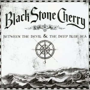 Black Stone Cherry - Between the Devil & the Deep Blue Sea - This belongs on every grimy dive bar jukebox!