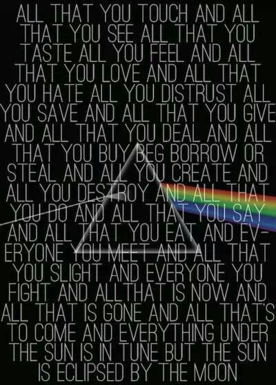 Pink Floyd. The one and only. Two of the lines are wrong, they should be all that you feel; and all that you save