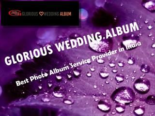 Photo album distributors in india  Photo Album is a way to celebrate extraordinary moments. Have a look at our selection and configure an album. Customize your professional wedding album now from glorious wedding album. Call : 09891048026 or visit : http://www.gloriousweddingalbum.com