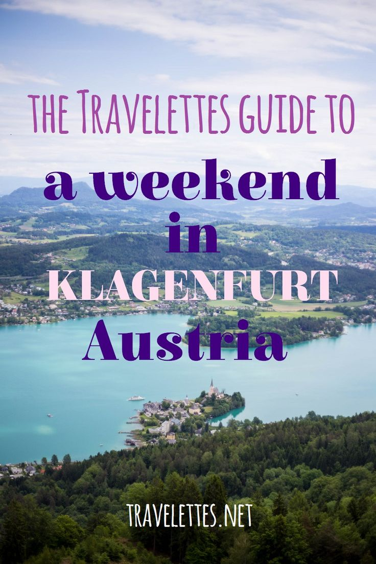The Travelettes Guide to a weekend in Klagenfurt, Austria