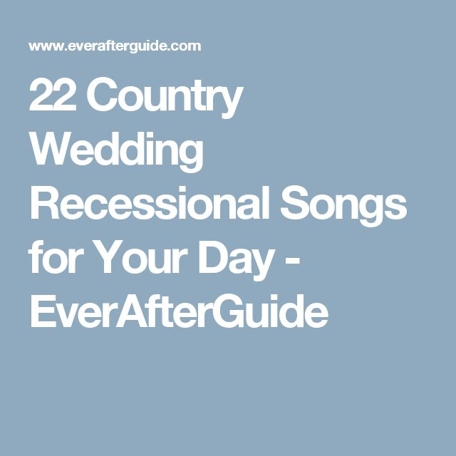 22 Country Wedding Recessional Songs for Your Day - EverAfterGuide