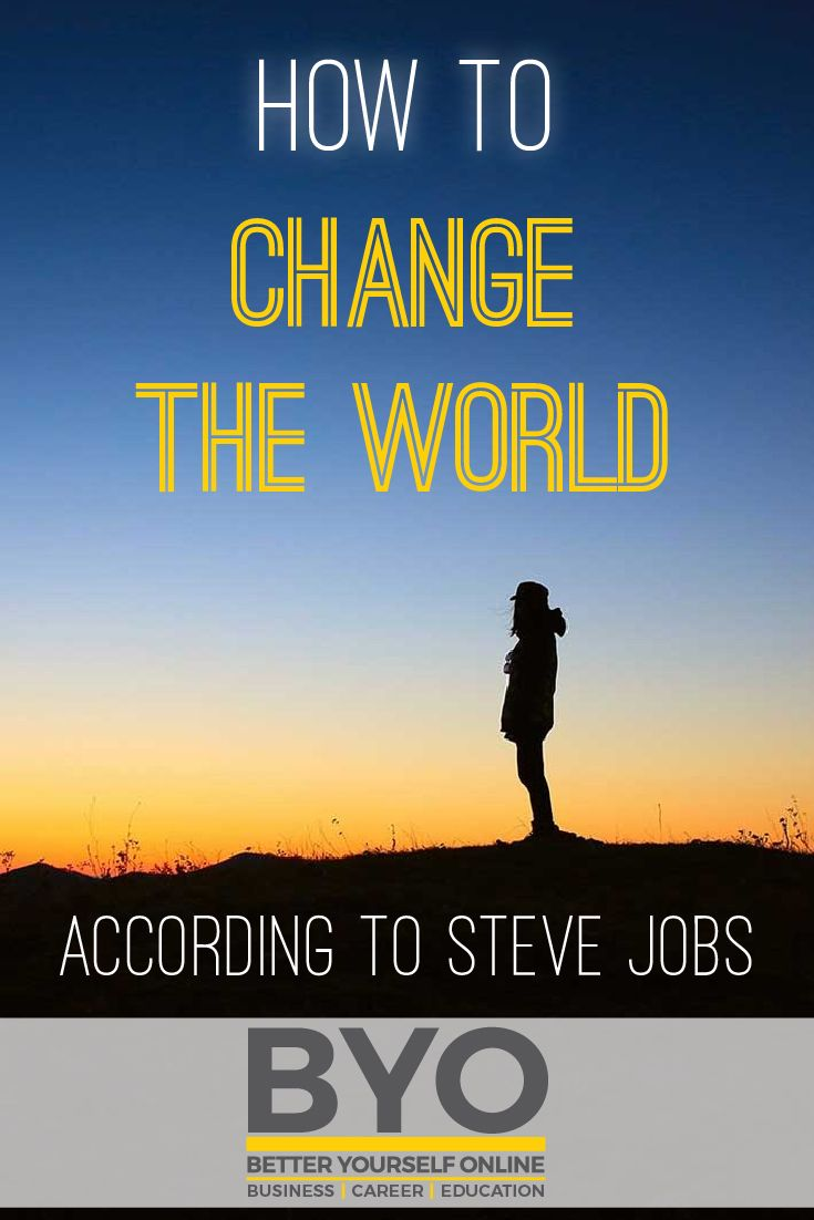 How to Change the World According to Steve Jobs -   One of the most influential people of our time, Steve Jobs changed so many aspects of our lives that we rely upon so heavily today. A great pioneer of innovation, inspiration and beauty, Jobs had strong ideals in the ways we should live our lives and focus on our passions. Everyone is capable of great success and the following are inspirational quotes from the man himself describing how to change the world.