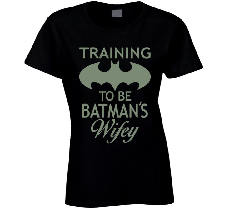 Training to be Batman's Wifey T shirt - Original James Tee  - 1