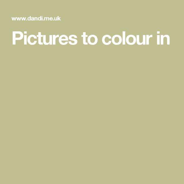 Pictures to colour in