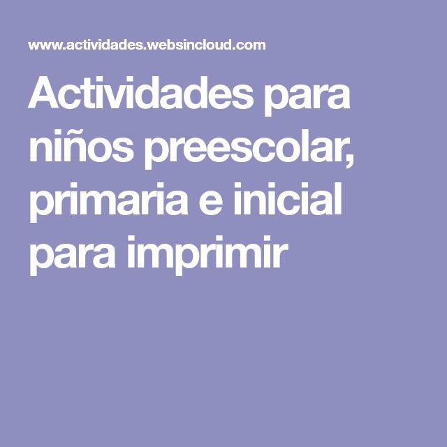 Actividades para niños preescolar, primaria e inicial para imprimir