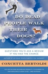 Do Dead People Walk Their Dogs by Concetta Bertoldi
