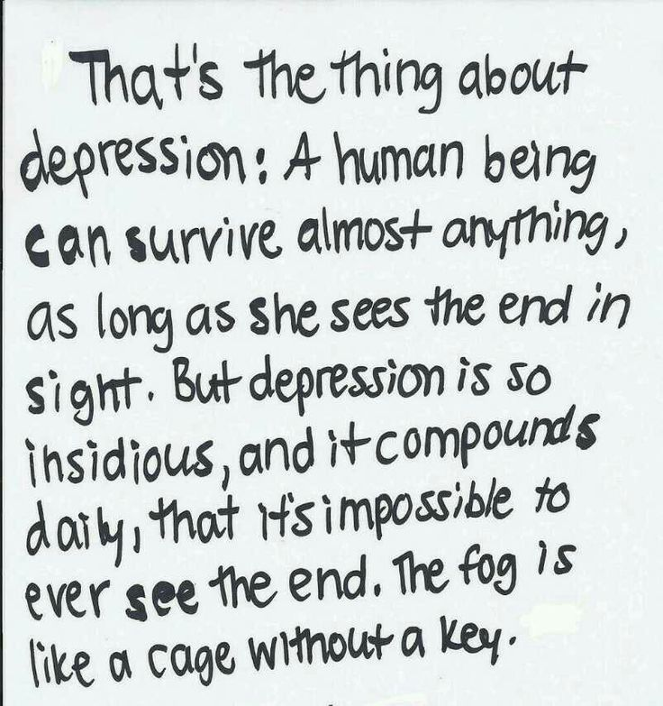That's the thing about depression...