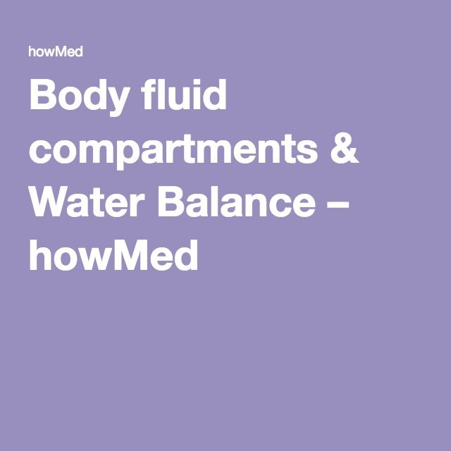 Body fluid compartments & Water Balance – howMed