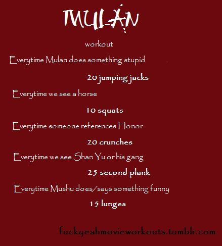 Mulan workout!  Want to see more workouts like this one? Follow us here.
