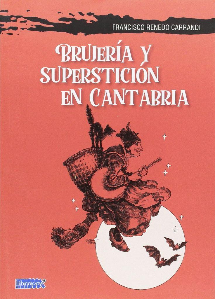 Brujería y Superstición en Cantabria, de Francisco Renedo Carrandi. Puedes conseguirlo en http://www.lamagiadeladiosa.com/producto/brujeria-supersticion-cantabria/