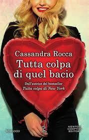 Leggo Rosa: Tutta colpa di quel bacio di Cassandra Rocca