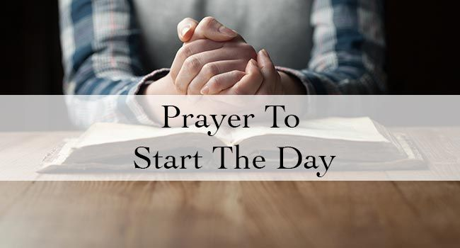 Prayer To Start The Day Right
