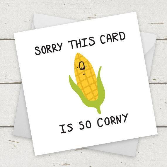 Funny Greeting Card Pun Corny Card Corn Funny Birthday Card Etsy In 2020 Funny Greeting Cards Puns Funny Birthday Cards Birthday Cards For Girlfriend