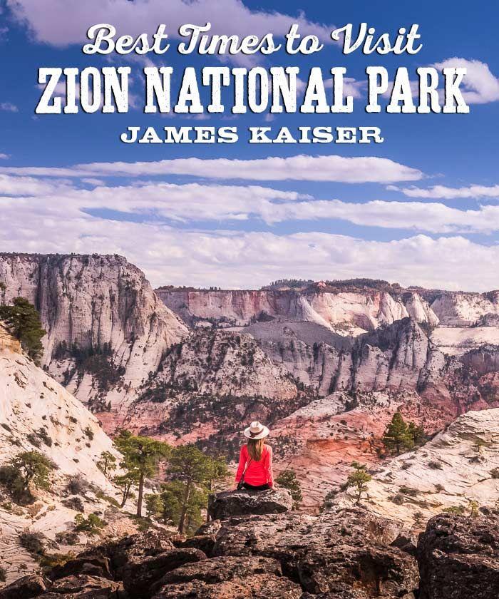 Best Times To Visit Zion National Park Zion National Park Zion