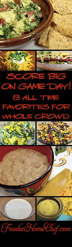 Super Bowl & Game Day Recipes - Score big with these 8 all time favorites to feed the whole crowd! Salsamole Two Ways, New Mexico Chili, Loaded Mexican Hot Dogs, Mango Salsa Salad, Corn & Black Bean Salad, Refried Bean Dip, Ranch Dip, Chili Con Queso... YUM!