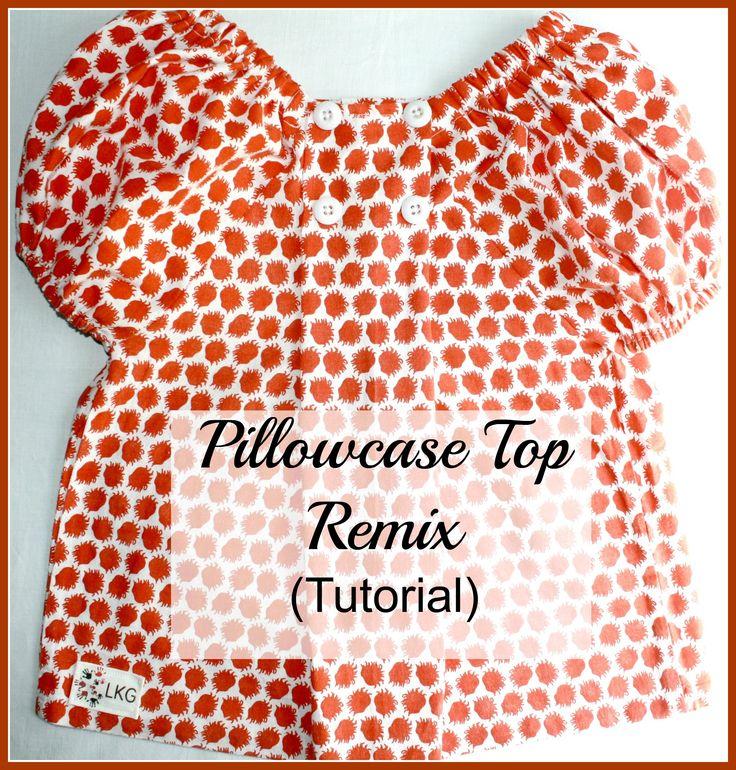 Pillowcase Top Remix Tutorial LKG: Peasant Tops, Tops Remix, Kids Growing, Tops Tutorials, A Pillowca, Pillowca Tops, Standards Pillowca, Sewing Patterns, Pillowcases Tops