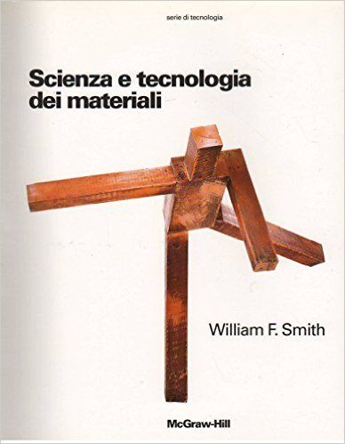 William F. Smith - Scienza e tecnologia dei materiali