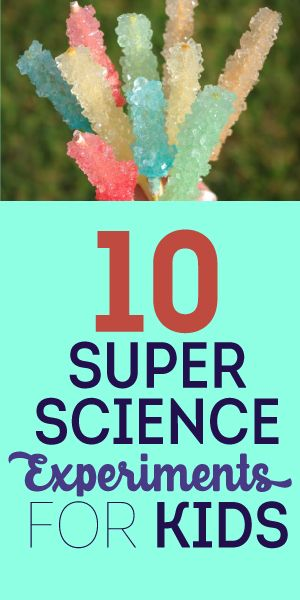 10 Super Science Experiments For Kids!