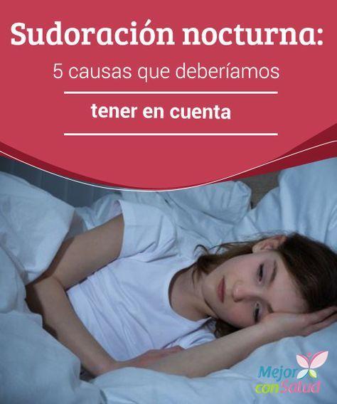 sudoracin nocturna 5 causas que deberamos tener en cuenta la sudoracin nocturna solo ser normal