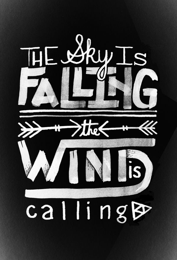 The Sky is Falling The Wind is Calling.