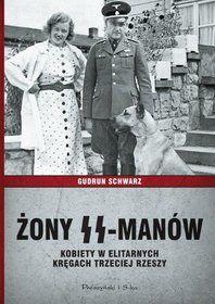 Żony SS-manów. Kobiety w elitarnych kręgach Trzeciej Rzeszy-Schwarz Gudrun