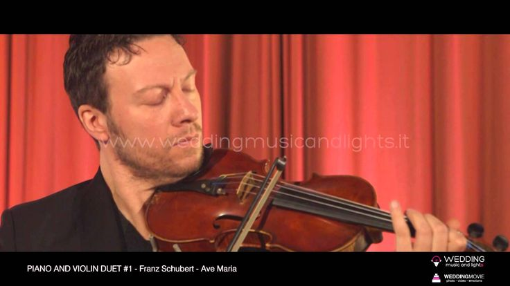 Piano And Violin Duet #1 - Ave Maria   http://weddingmusicandlights.it/