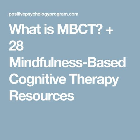 What is MBCT? + 28 Mindfulness-Based Cognitive Therapy Resources