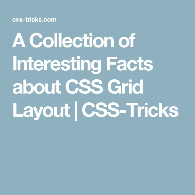 A Collection of Interesting Facts about CSS Grid Layout | CSS-Tricks