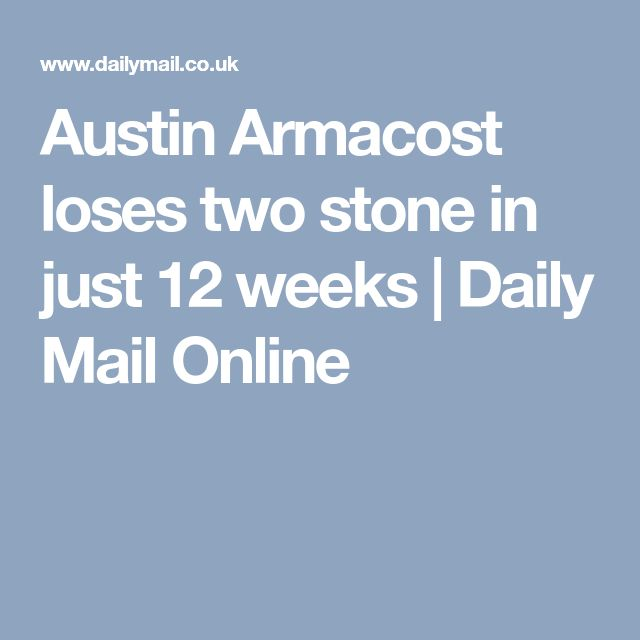 Austin Armacost loses two stone in just 12 weeks | Daily Mail Online