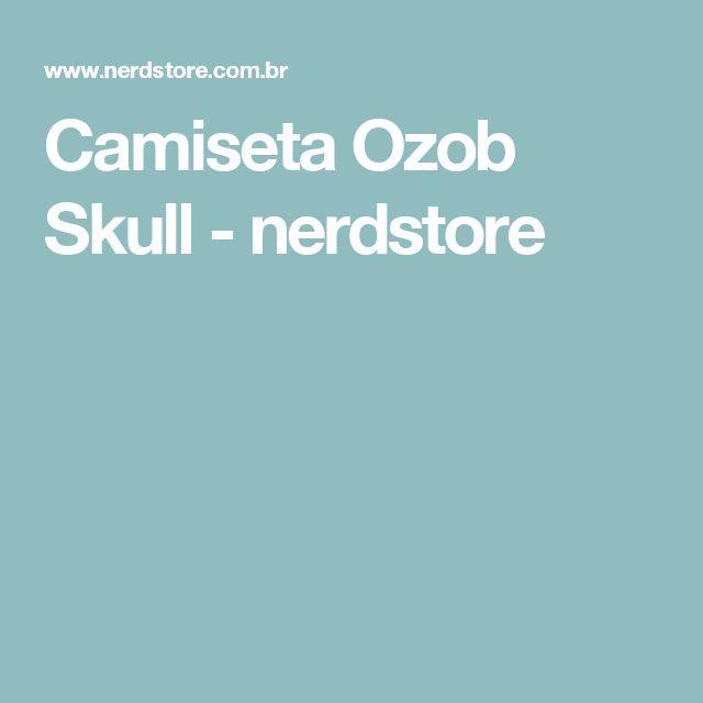 Camiseta Ozob Skull - nerdstore