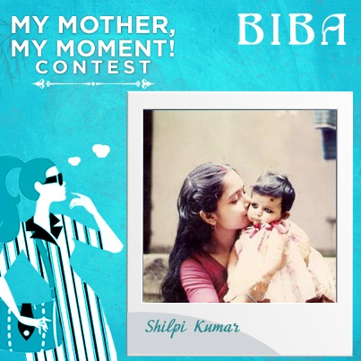 Shilpi Kumar #MyMotherMyMoment #Contest