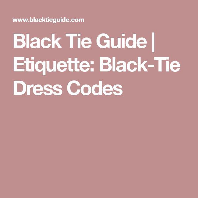 Black Tie Guide | Etiquette: Black-Tie Dress Codes