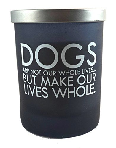 """Acadian Candle Co. Expressions Soy Blended Scent: Rolling in Grass """"Dogs Are Not Our Whole Lives But Make Our Lives Whole""""Candle"""