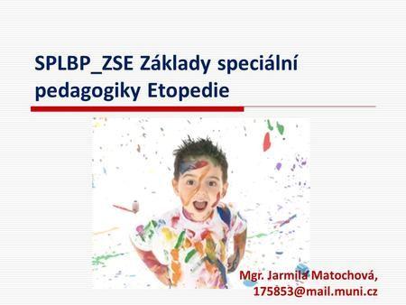 SPLBP_ZSE Základy speciální pedagogiky Etopedie>