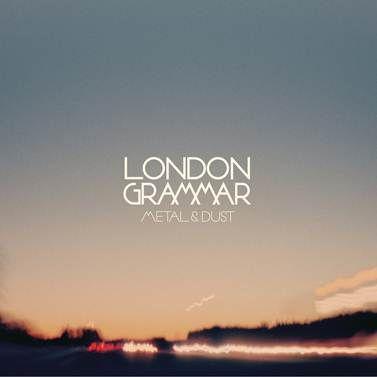 LONDON GRAMMAR – METAL & DUST