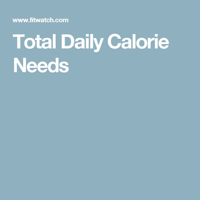 Total Daily Calorie Needs