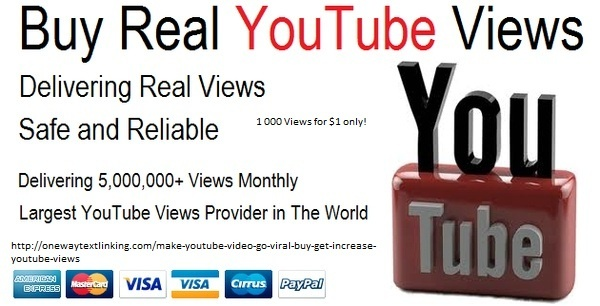 1 000 Views--> $1 Buying YouTube Views can help you build brand loyalty, and quickly and effectively spread your message to both potential prospects and customers in real time. With the ability to buy YouTube views anyone can now level the playing field and compete for exposure on YouTube. As one of the largest YouTube Views providers in the world; we offer both untargeted and country specific YouTube views.  http://onewaytextlinking.com/make-youtube-video-go-viral-buy-get-increase-youtube-views