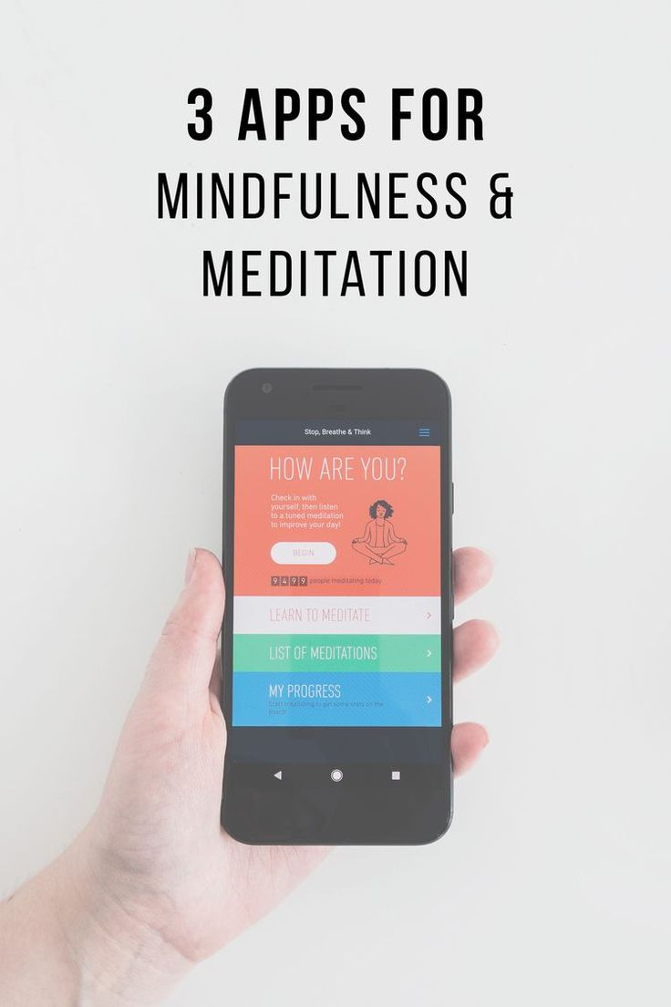 3 Mindfulness Apps For Meditation and Relaxation