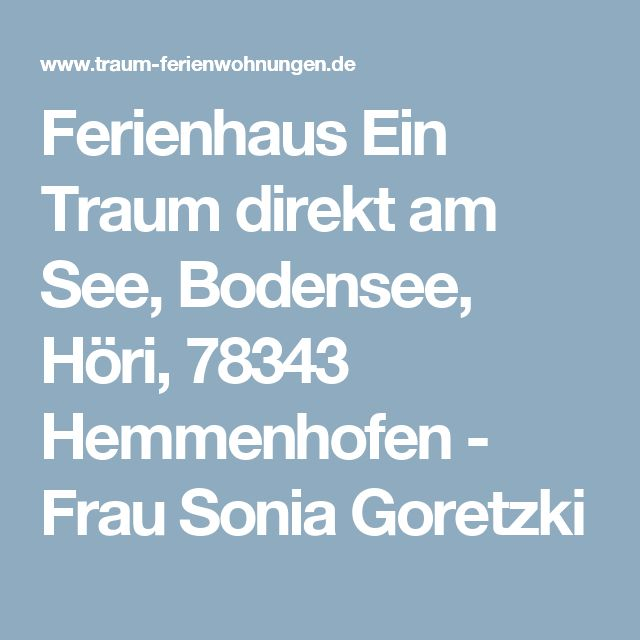 Ferienhaus Ein Traum direkt am See, Bodensee, Höri, 78343 Hemmenhofen - Frau Sonia Goretzki
