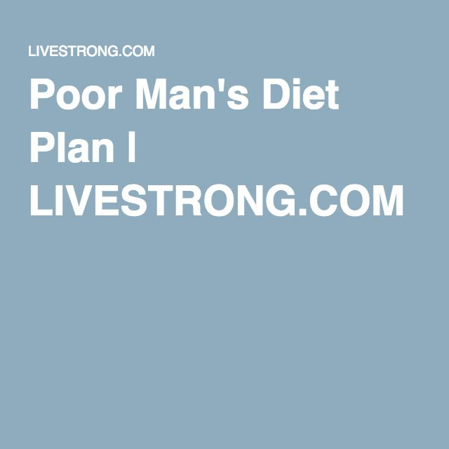 Poor Man's Diet Plan | LIVESTRONG.COM