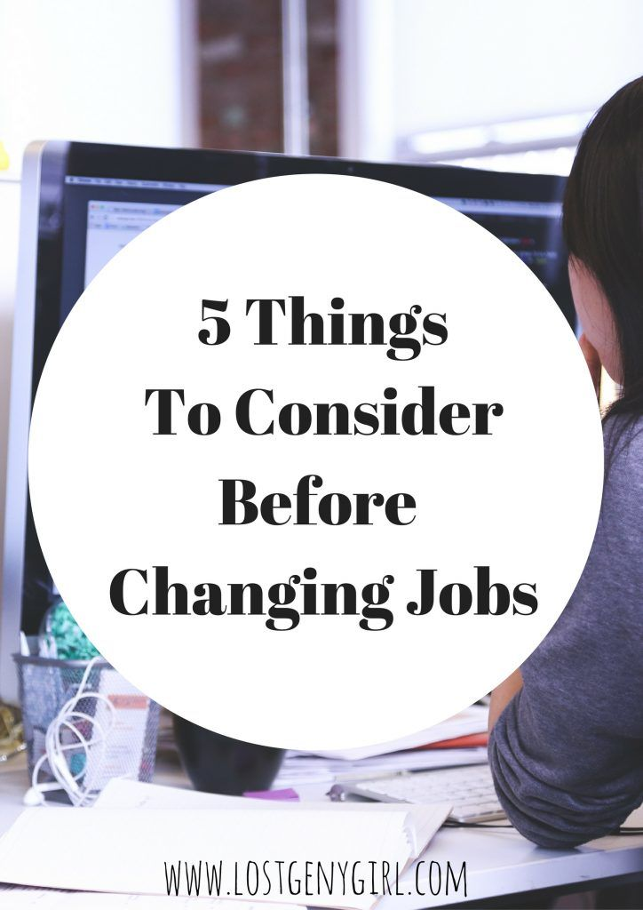 5 Things To Consider Before Changing Jobs. Job CareerCareer AdviceChanging  ...