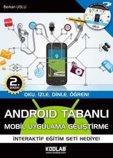 Berkan Uslu - Android Tabanlı Mobil Uygulama Geliştirme  http://www.kodlab.com/BookDetail.aspx?ID=5001