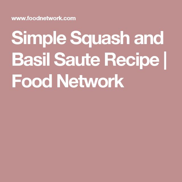 Simple Squash and Basil Saute Recipe | Food Network