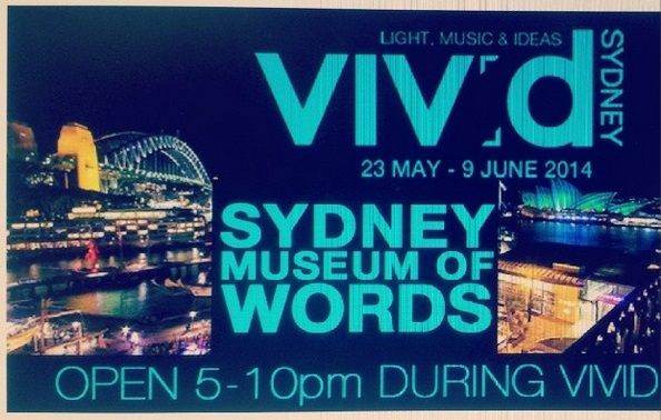 #Reminder Sydney Museum of Words opening times during #VIVID Take note, and spread the word!