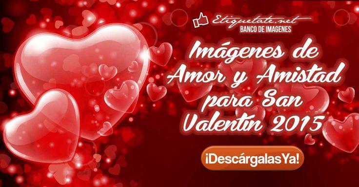 (LO + NUEVO)  Imágenes de Amor y Amistad para San Valentín 2015 ░▒▓██► http://etiquetate.net/imagenes-de-amor-y-amistad-para-san-valentin-2015/