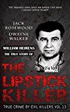 Free Kindle Book -   William Heirens: The True Story of The Lipstick Killer: Historical Serial Killers and Murderers (True Crime by Evil KIllers Book 13) Check more at http://www.free-kindle-books-4u.com/biographies-memoirsfree-william-heirens-the-true-story-of-the-lipstick-killer-historical-serial-killers-and-murderers-true-crime-by-evil-killers-book-13/