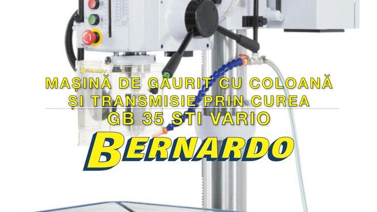 Masina de gaurit cu coloana si transmisie prin curea BERNARDO GB 35 STI ...