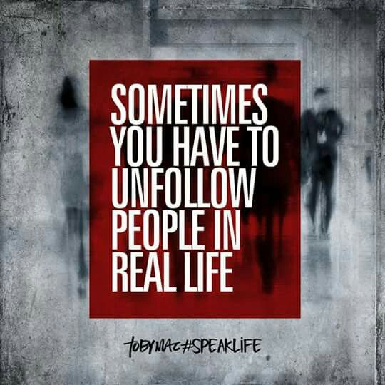 Sometimes you have to unfollow ...